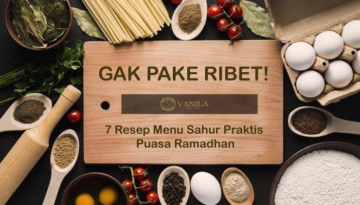 7 Resep Menu Sahur Praktis Puasa Ramadhan
