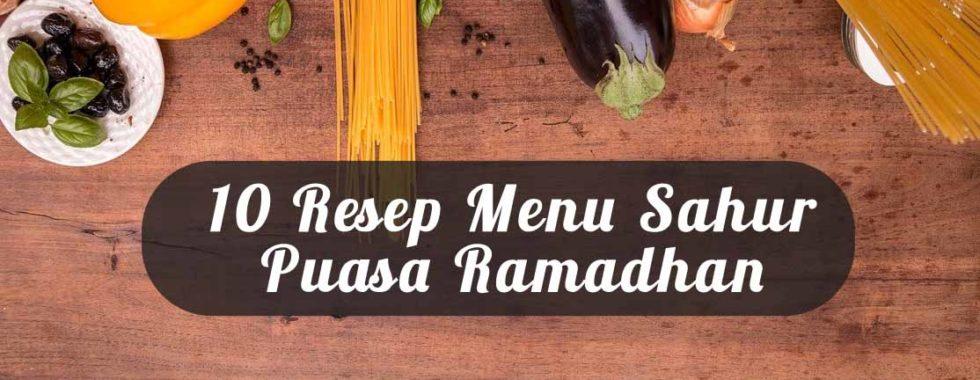 10 Resep Menu Sahur Pertama Puasa Ramadhan