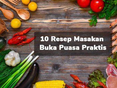 10 Resep Masakan Buka Puasa Praktis